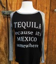 TEQUILA BECAUSE ITS MEXICO SOMEWHERE