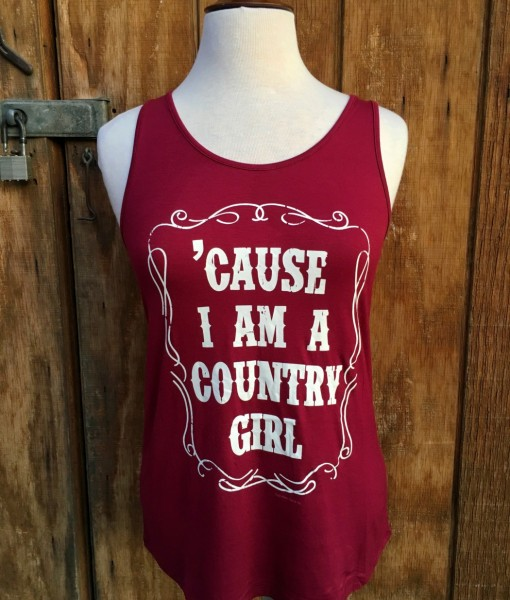 CAUSE I AM A COUNTRY GIRL TANK TOP