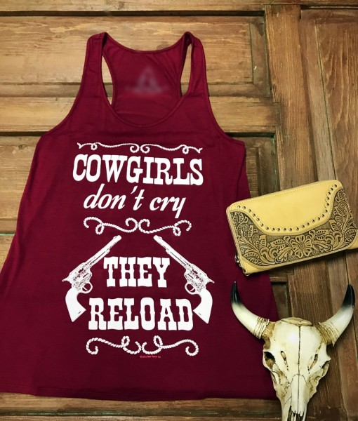 """ Cowgirls Don't Cry , They Reload "" Tank Top"